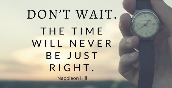 Don't Wait - Napoleon HIll